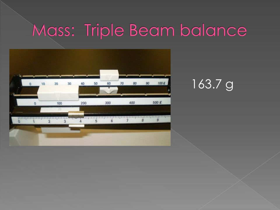 Mass: Triple Beam balance