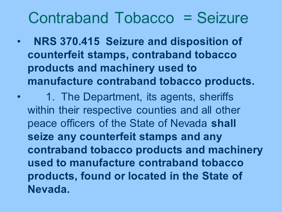 Contraband Tobacco = Seizure