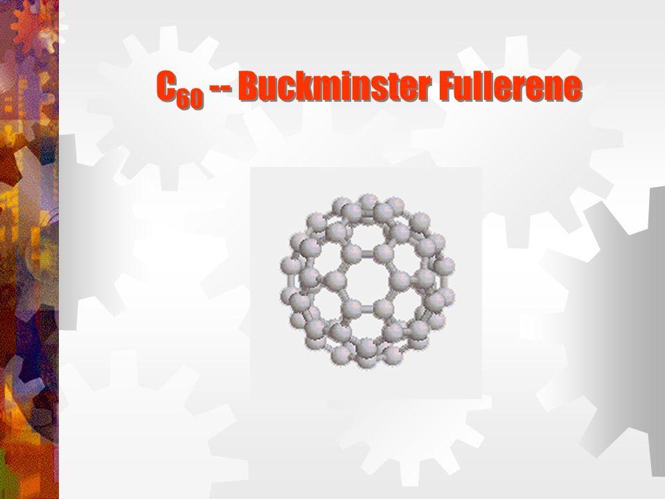 C60 -- Buckminster Fullerene