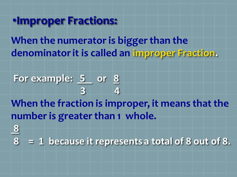2 estimating fractions and mixed numbers ppt video online download when the numerator is bigger than the denominator it is called an improper fraction ccuart Gallery