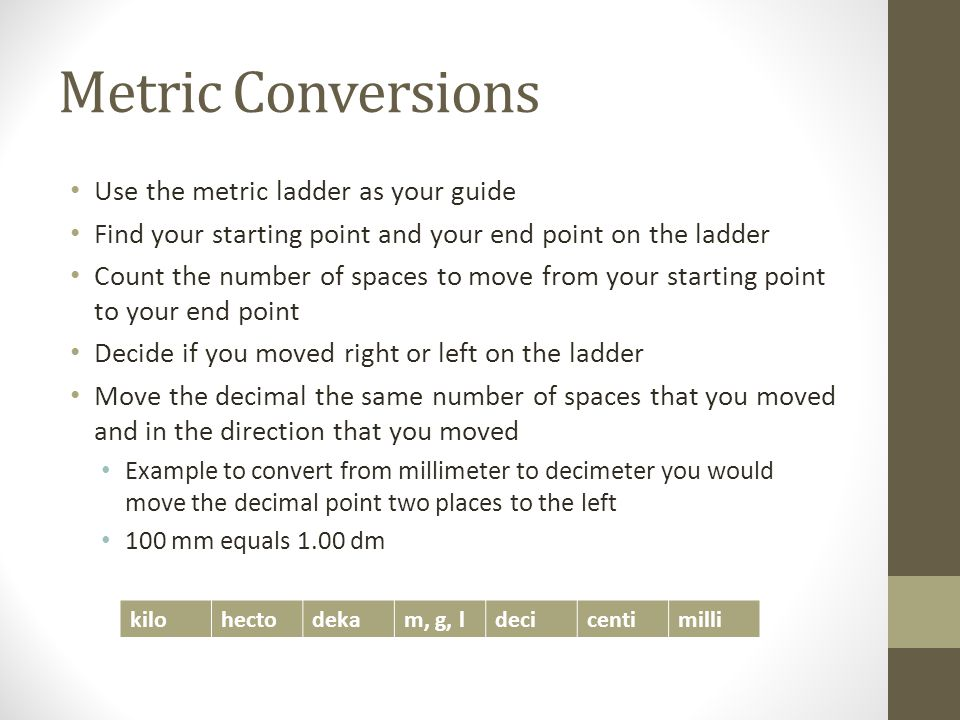 Metric Conversions Use the metric ladder as your guide