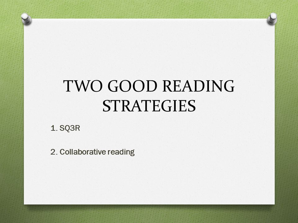 TWO GOOD READING STRATEGIES