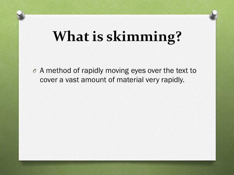 What is skimming.