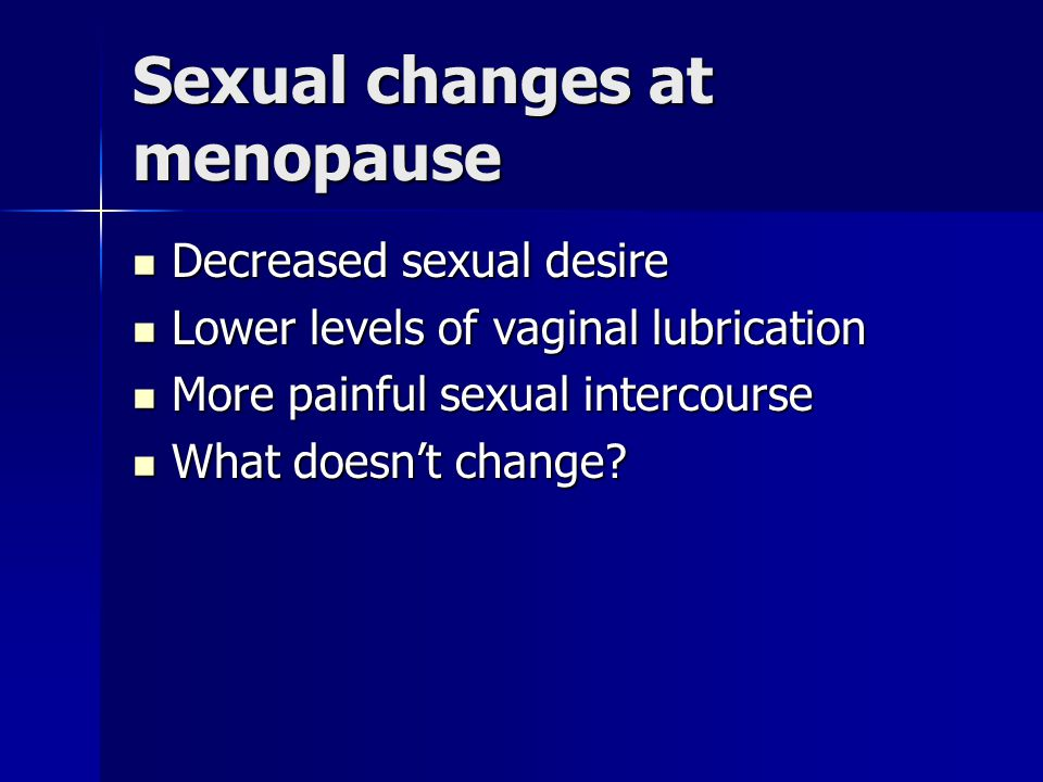 Sexual changes at menopause