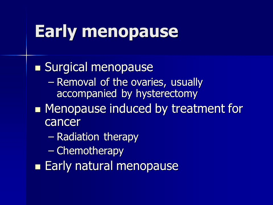 Early menopause Surgical menopause