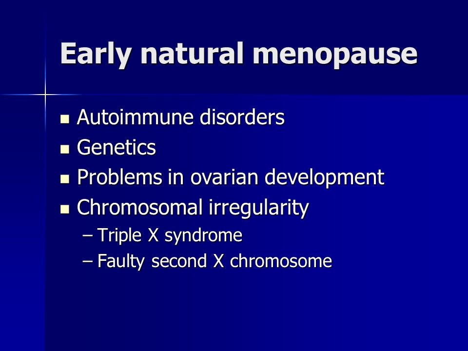 Early natural menopause