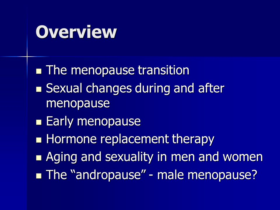 Overview The menopause transition