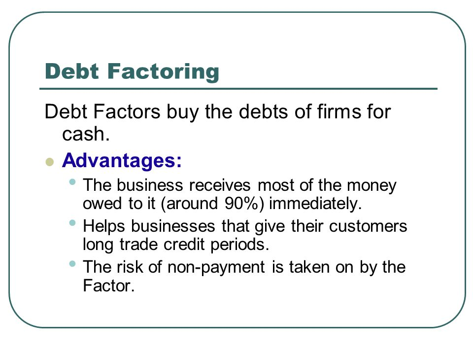 debt factoring Page 1 asset-backed securitization and accounts receivable factoring  can preserve revolving debt capacity  accounting for a/r factoring arrangements can be complex and individual arrangement terms such as recourse and other forms of continuing.