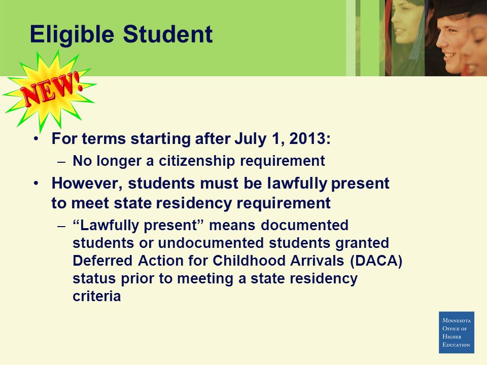 Eligible Student For terms starting after July 1, 2013: