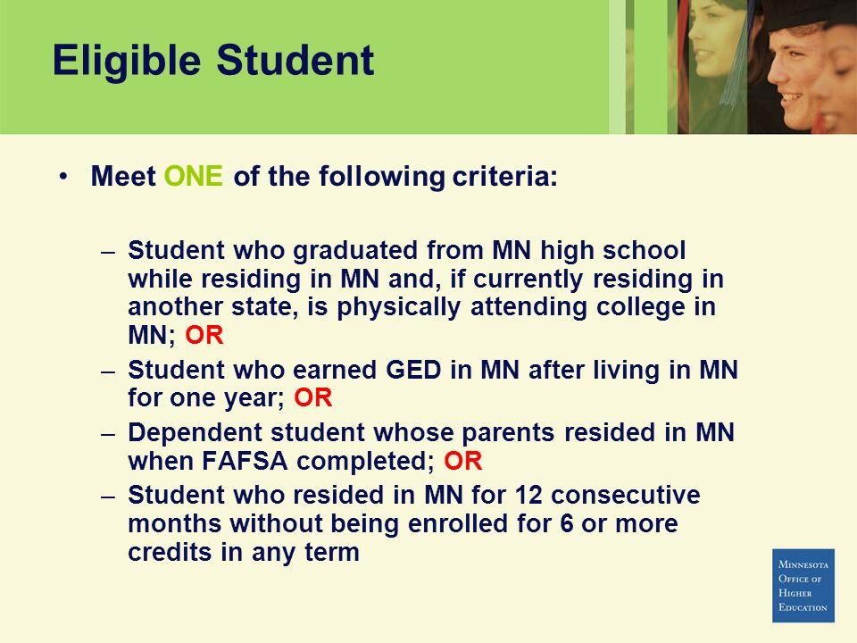 Eligible Student Meet ONE of the following criteria: