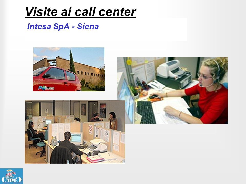 Visite ai call center Intesa SpA - Siena