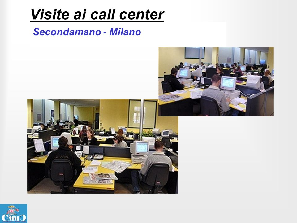 Visite ai call center Secondamano - Milano