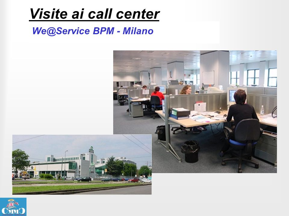 Visite ai call center BPM - Milano