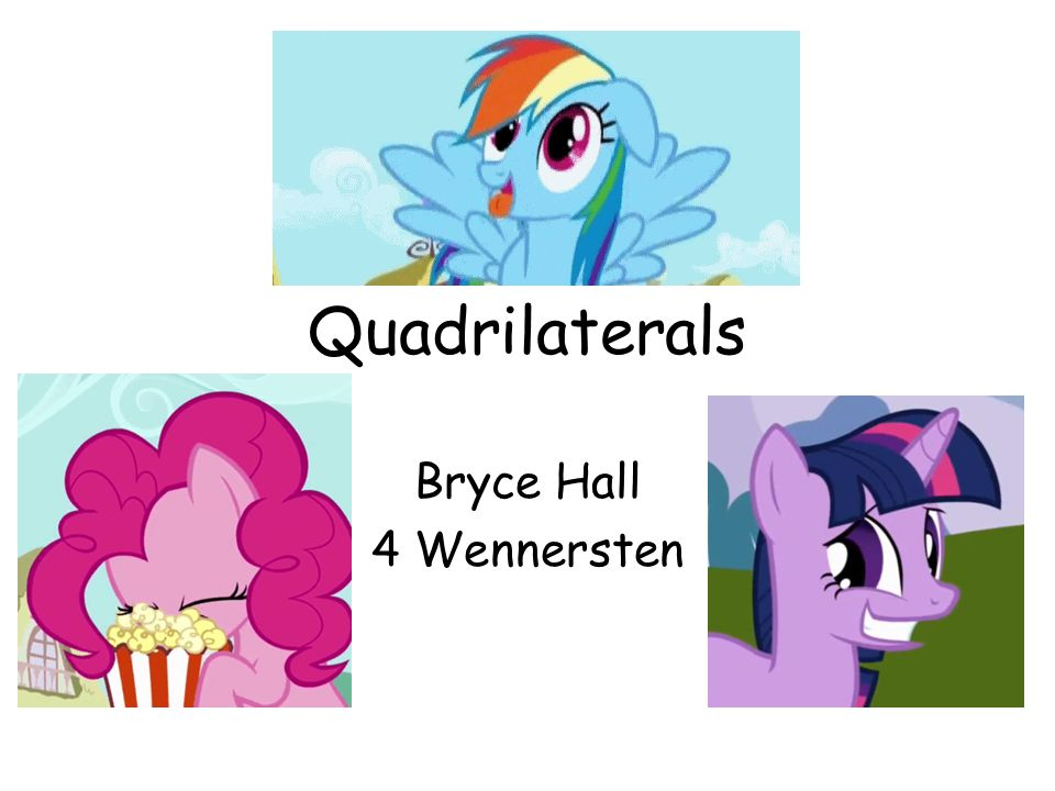 Quadrilaterals Bryce Hall 4 Wennersten