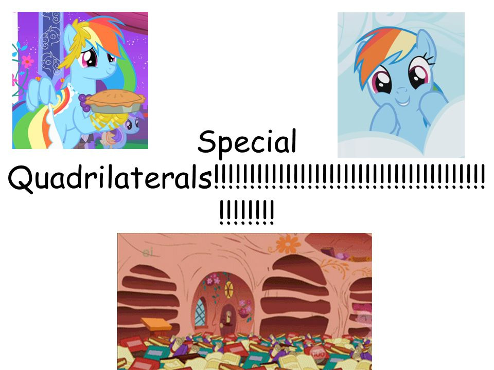 Special Quadrilaterals!!!!!!!!!!!!!!!!!!!!!!!!!!!!!!!!!!!!!!!!!!!!!!