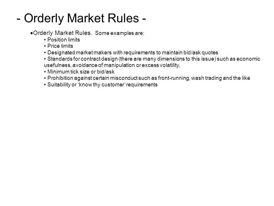 Lecture x economics of derivatives and derivatives markets ppt 36 orderly market platinumwayz