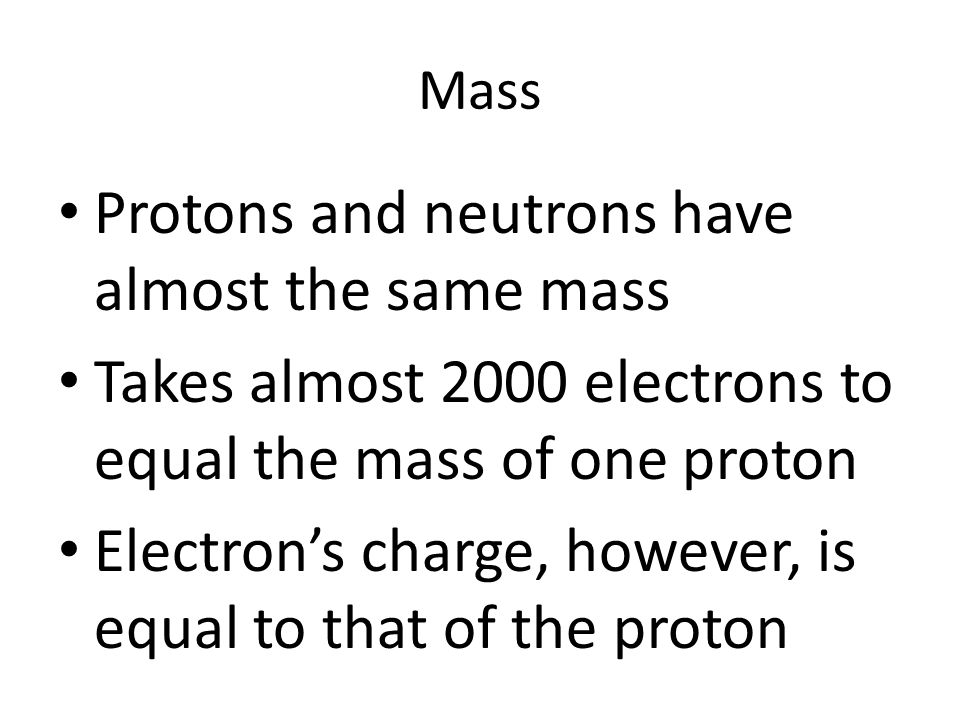 Protons and neutrons have almost the same mass