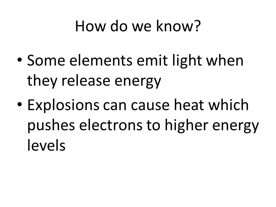 How do we know. Some elements emit light when they release energy.