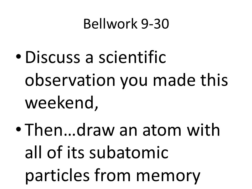 Discuss a scientific observation you made this weekend,