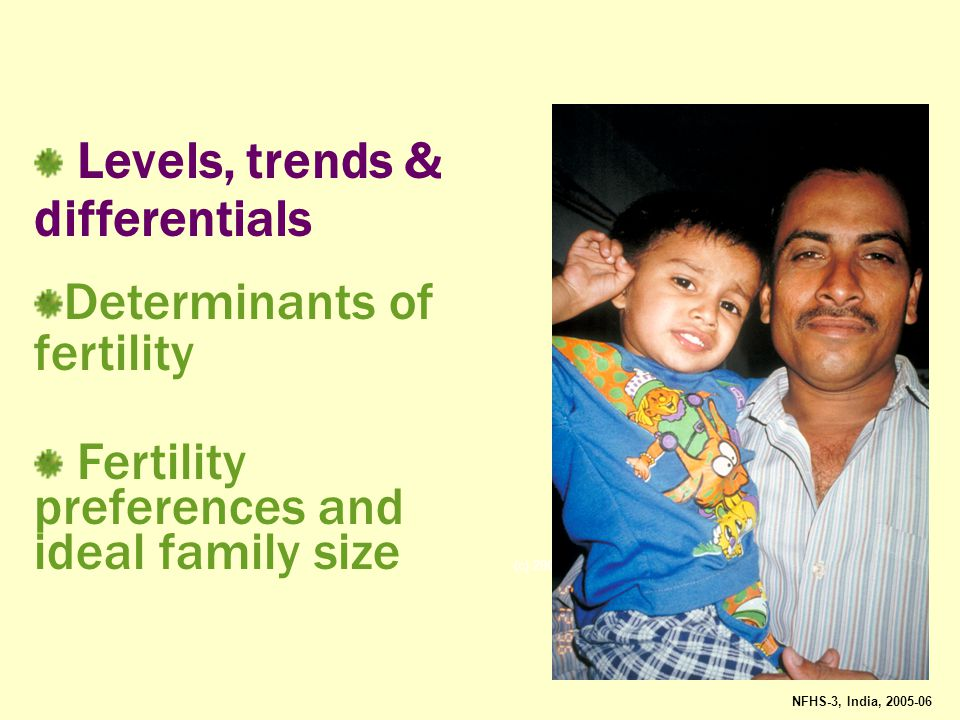 Levels, trends & differentials Determinants of fertility