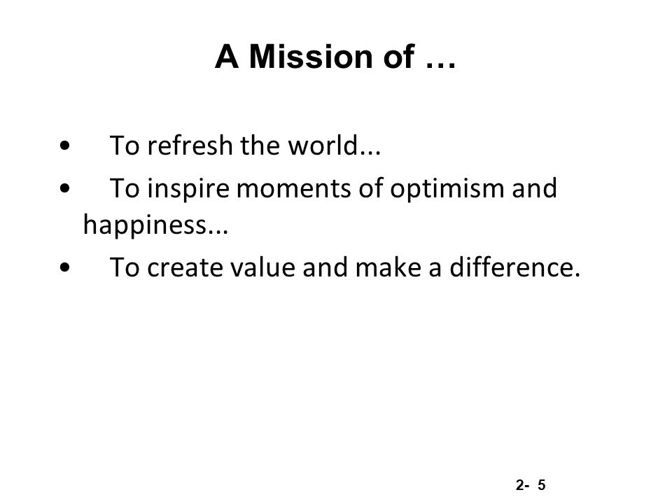 A Mission of … To refresh the world...