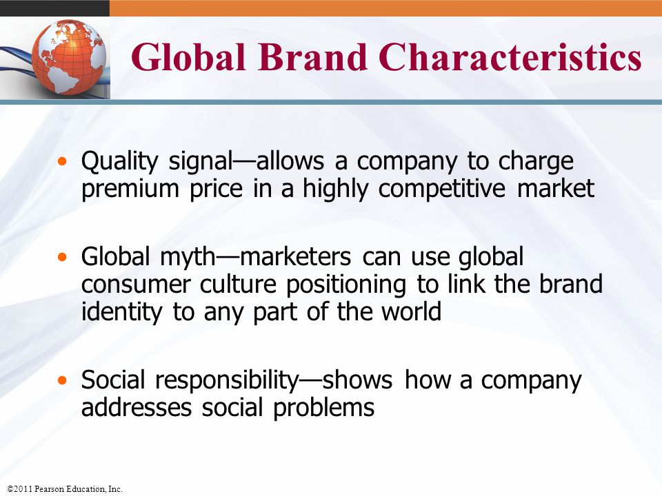 characteristics of global brands The characteristics of effective brands martin roll, business and brand strategist enduring brand-driven businesses and global, marketing-oriented organisations.