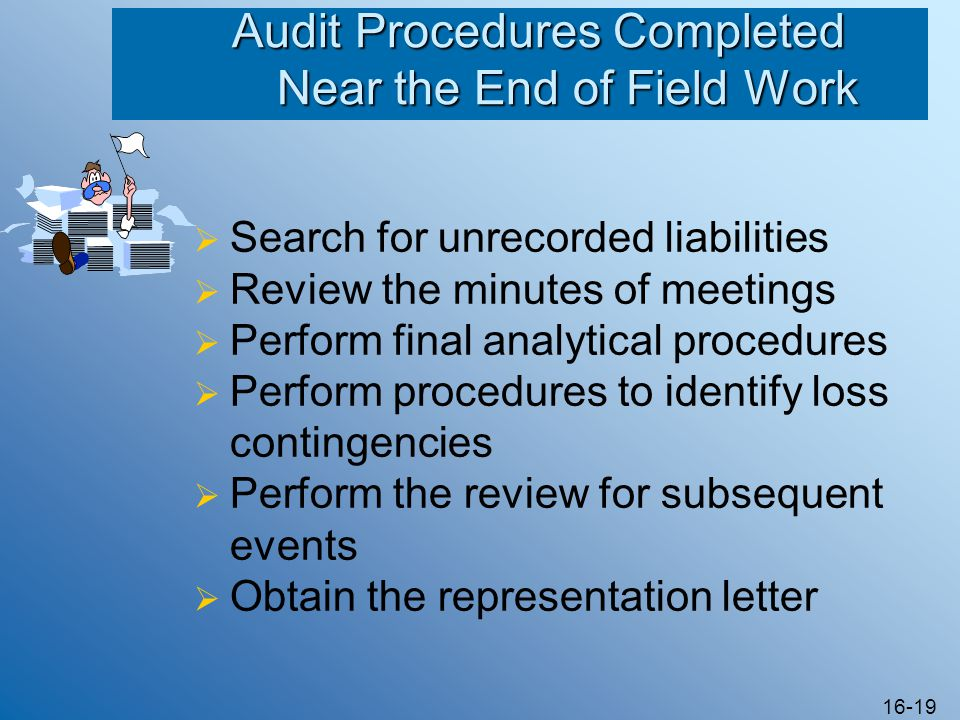Uncover unrecorded liabilities and give audit procedures