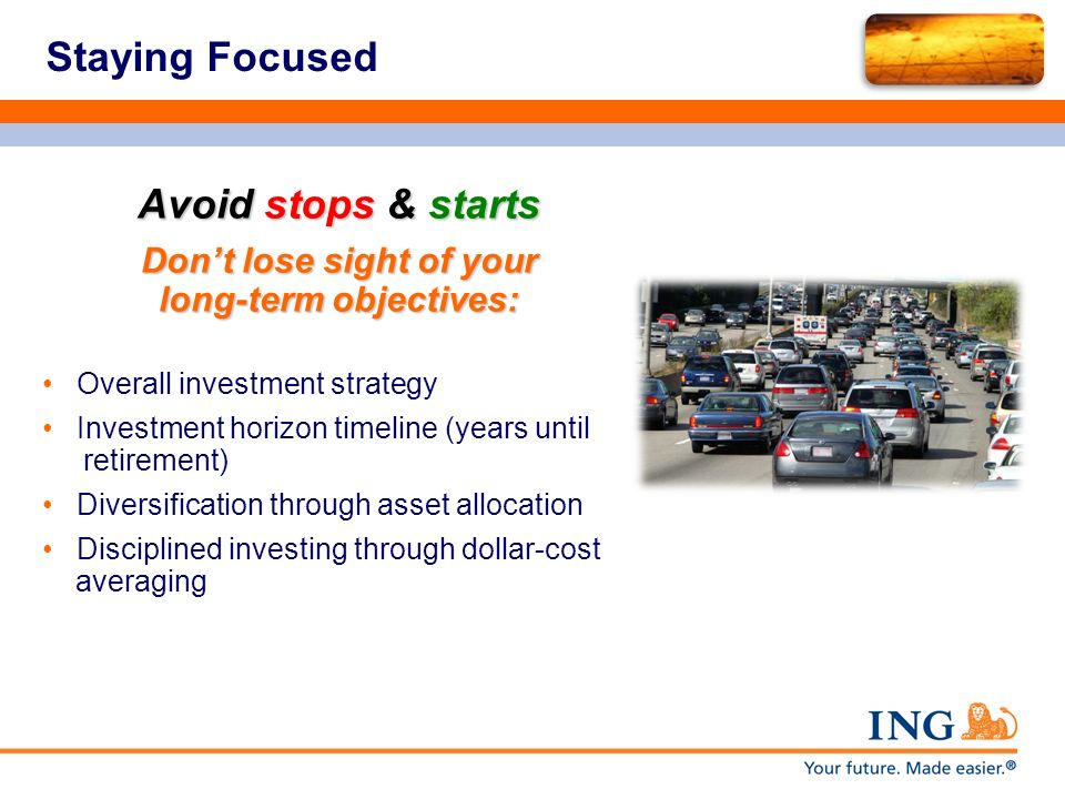 Don't lose sight of your long-term objectives: