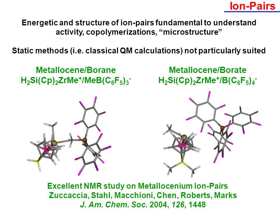 Ion-Pairs Metallocene/Borane H2Si(Cp)2ZrMe+/MeB(C6F5)3-