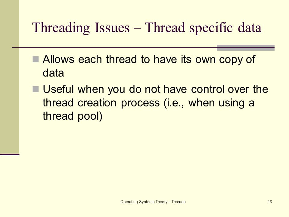 Threading Issues – Thread specific data