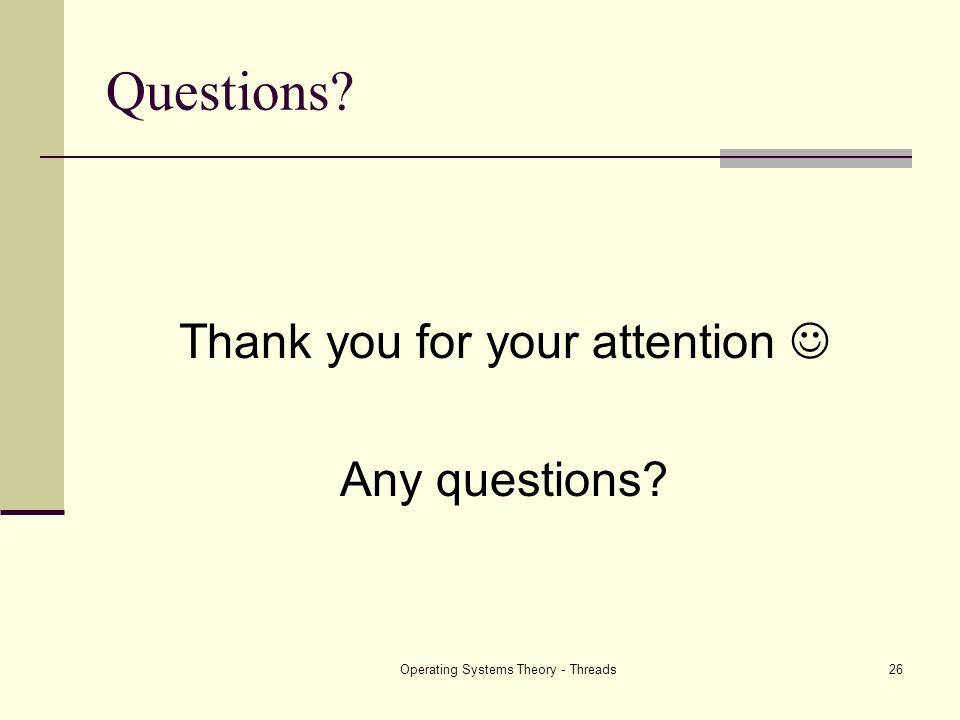 Questions Thank you for your attention  Any questions