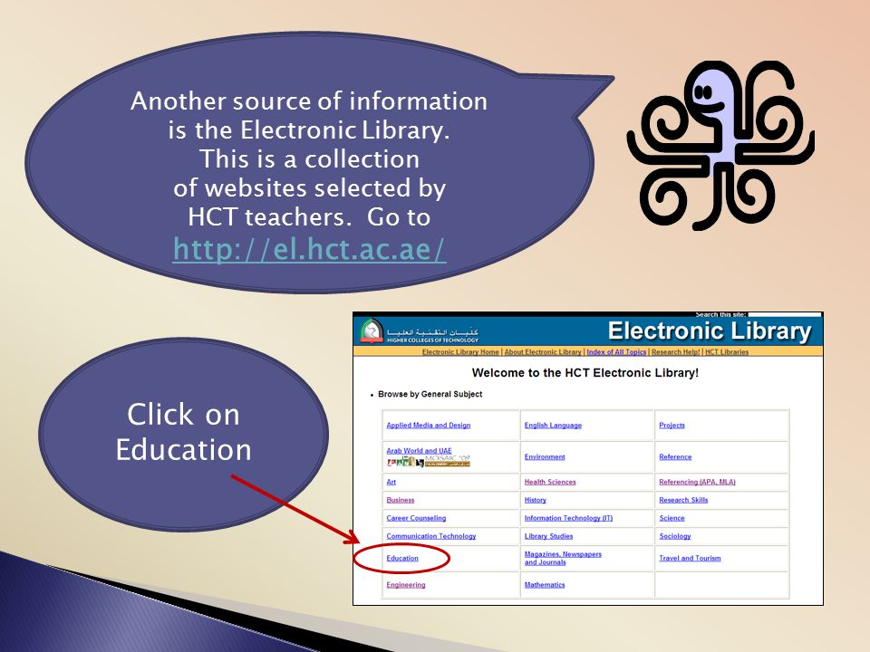 Another source of information is the Electronic Library.
