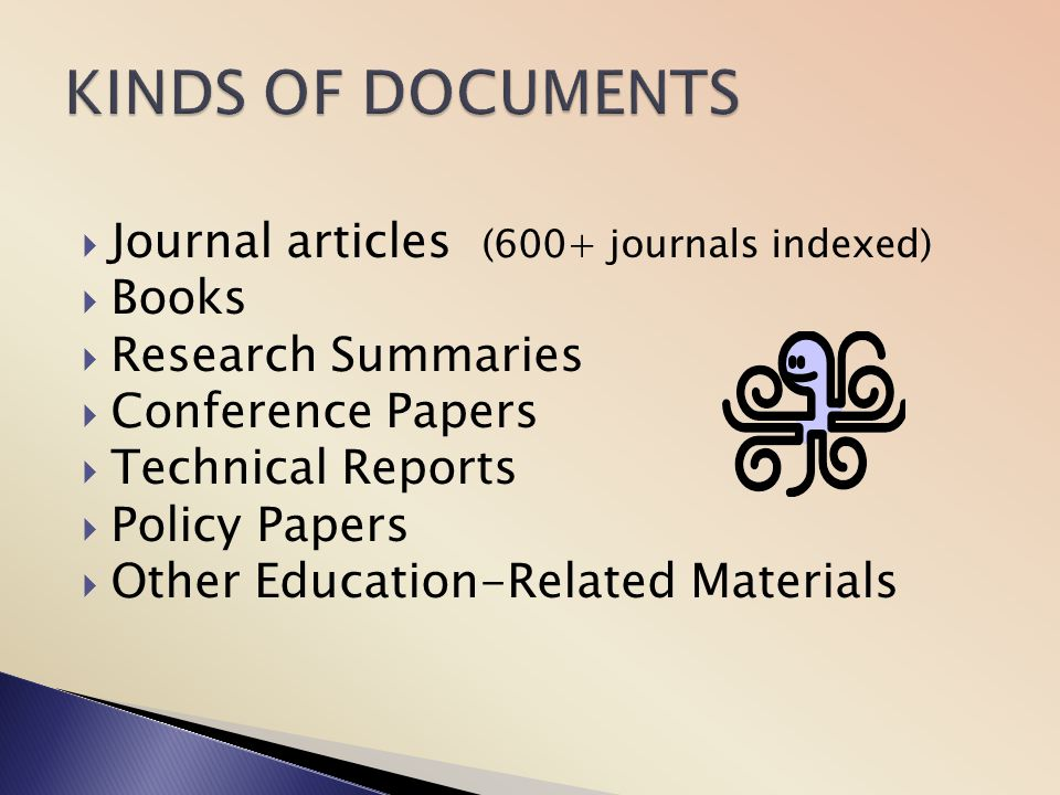 KINDS OF DOCUMENTS Journal articles (600+ journals indexed) Books
