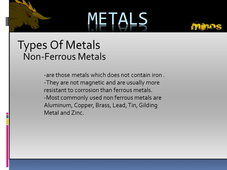 METALS Types Of Metals Non-Ferrous Metals