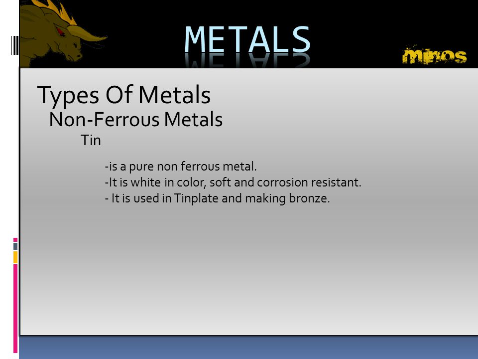 METALS Types Of Metals Non-Ferrous Metals Tin