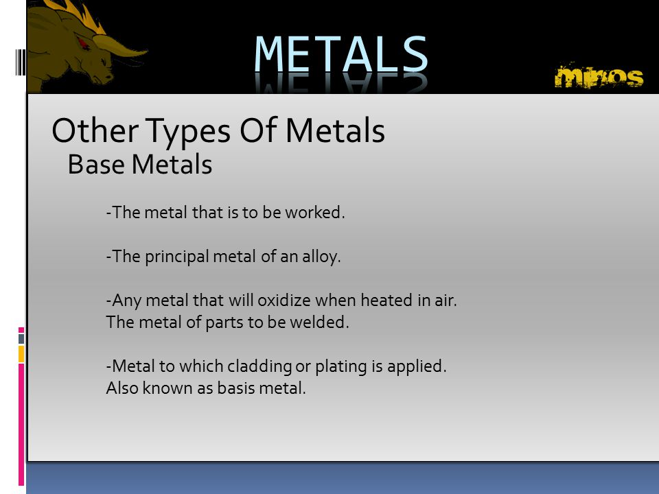 METALS Other Types Of Metals Base Metals