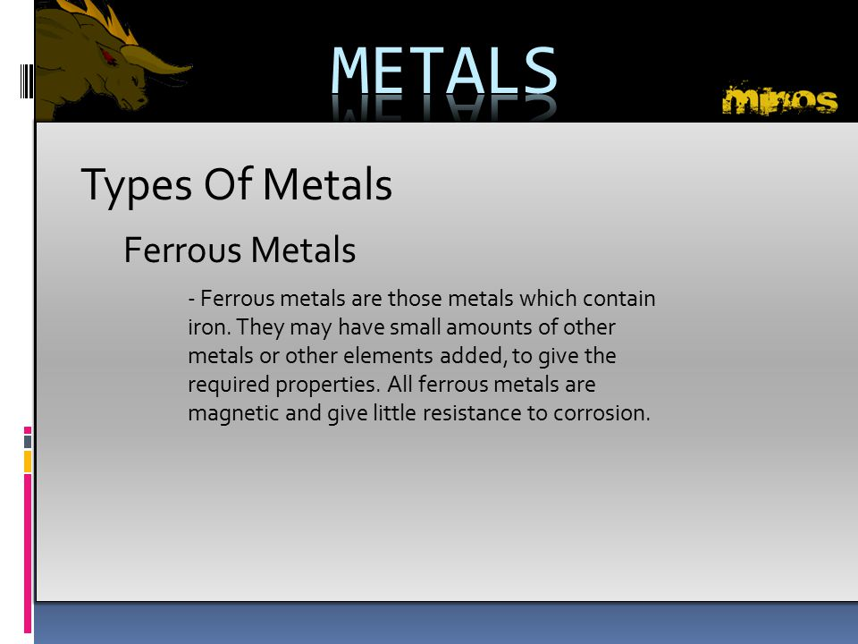 METALS Types Of Metals Ferrous Metals