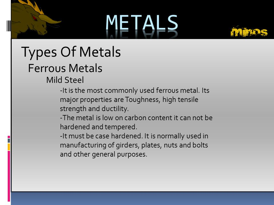 METALS Types Of Metals Ferrous Metals Mild Steel