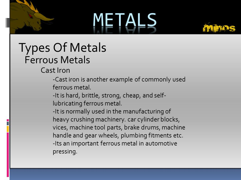 METALS Types Of Metals Ferrous Metals Cast Iron