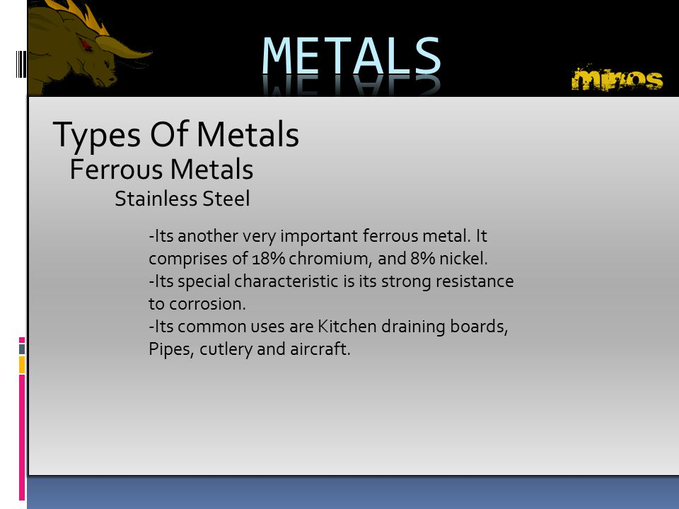METALS Types Of Metals Ferrous Metals Stainless Steel