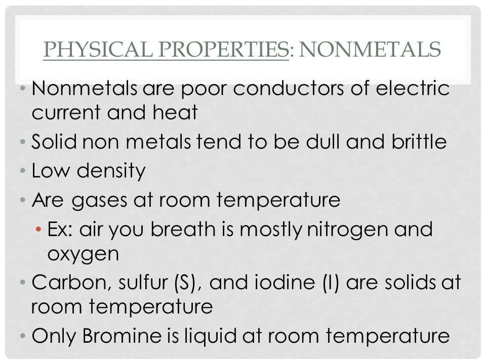 Physical properties: Nonmetals