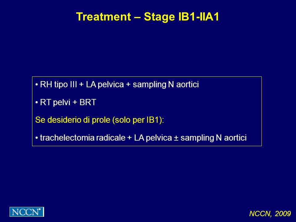 Treatment – Stage IB1-IIA1