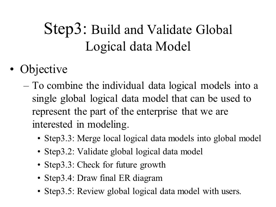 Step3: Build and Validate Global Logical data Model
