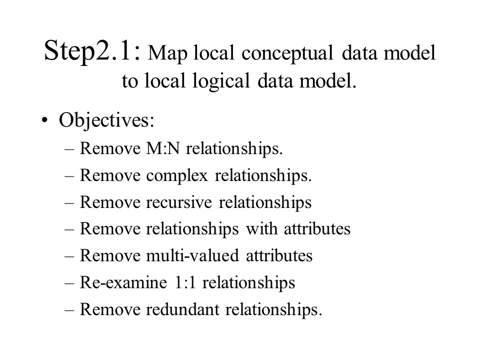Step2.1: Map local conceptual data model to local logical data model.