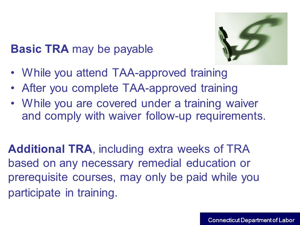 Basic TRA may be payable While you attend TAA-approved training