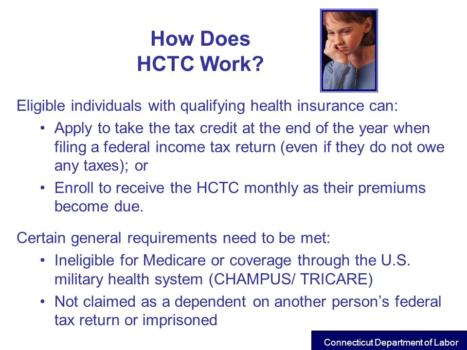 How Does HCTC Work Eligible individuals with qualifying health insurance can:
