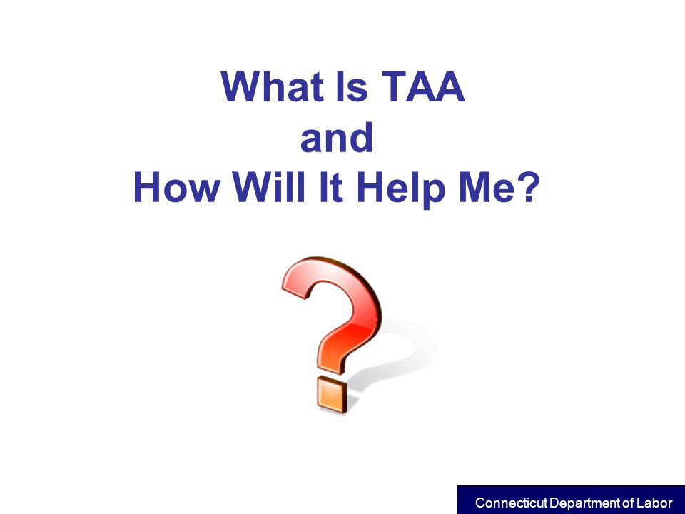 What Is TAA and How Will It Help Me
