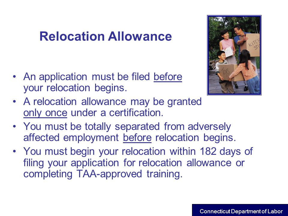 Relocation Allowance An application must be filed before your relocation begins.