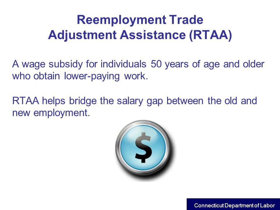 Reemployment Trade Adjustment Assistance (RTAA)