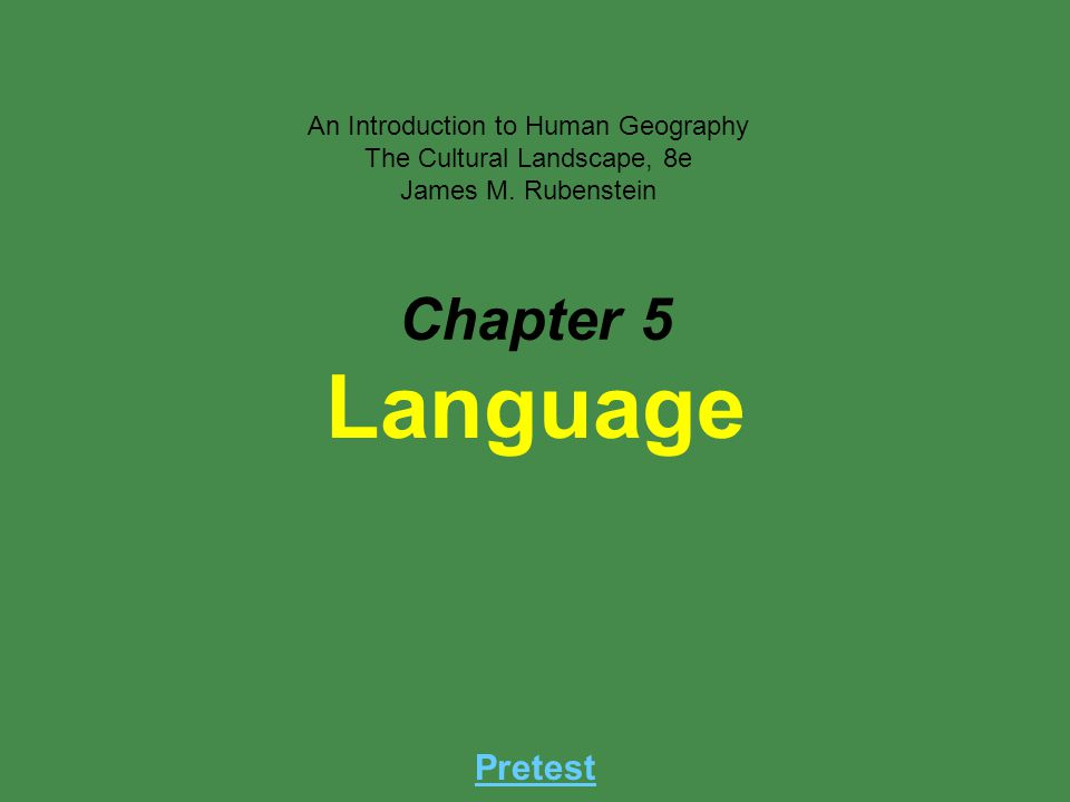 Language Chapter 5 Pretest An Introduction to Human Geography